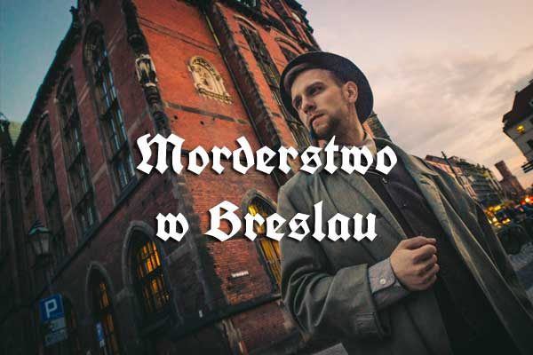 gra miejska Wrocław - Morderstwo w Breslau